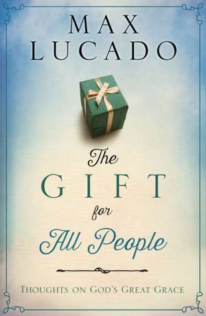 The Gift for All People de Max Lucado