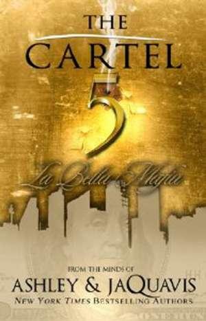 The Cartel 5: La Bella Mafia de Ashley & JaQuavis