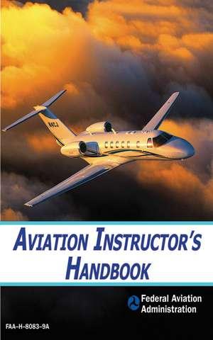 Aviation Instructor's Handbook de Federal Aviation Administration