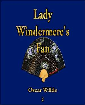 Lady Windermere's Fan de Oscar Wilde