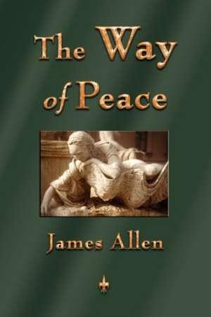 The Way of Peace de James Allen