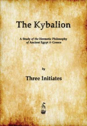 The Kybalion de  Three Initiates