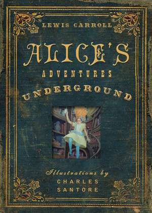 Alice's Adventures Under Ground:  Make More Than 75 Craft Beer Recipes de Lewis Carroll