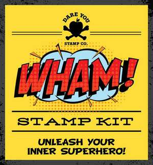 Wham! Stamp Kit de Dare You Stamp Co