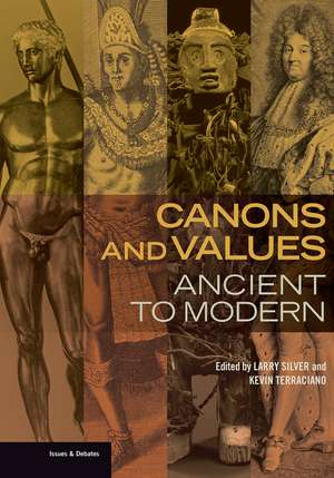 Canons and Values: Ancient to Modern de Larry Silver
