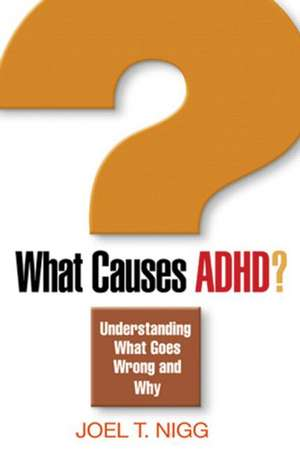 What Causes ADHD? de Joel T. Nigg