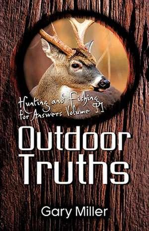 Outdoor Truths:  Volume II de Gary Miller