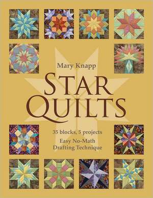 Star Quilts:  Easy No-Math Drafting Technique [With Pattern(s)] de Mary Knapp