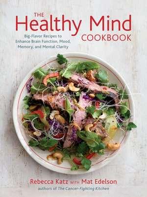 The Healthy Mind Cookbook de Rebecca Katz