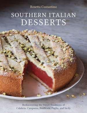 Southern Italian Desserts de Rosetta Costantino