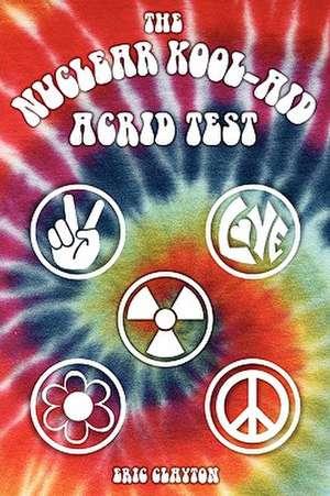 Nuclear Kool-Aid Acrid Test de Eric Clayton
