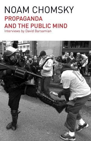 Propaganda and the Public Mind de Noam Chomsky