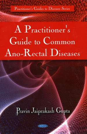 Practitioner's Guide to Common Ano-Rectal Diseases