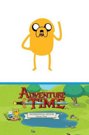 Adventure Time Volume 3 Mathmatical Edition