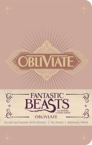 Fantastic Beasts and Where to Find Them Hardcover Ruled Notebook Obliviate