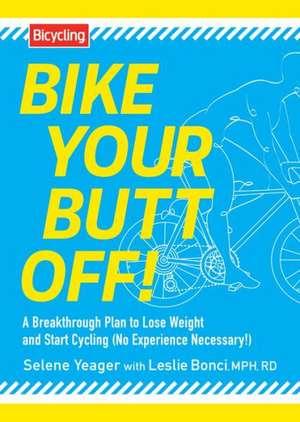 Bike Your Butt Off! de Selene Yeager