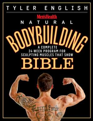 Men's Health Natural Bodybuilding Bible imagine