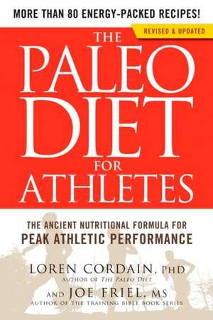 The Paleo Diet for Athletes:  The Ancient Nutritional Formula for Peak Athletic Performance de Loren Cordain