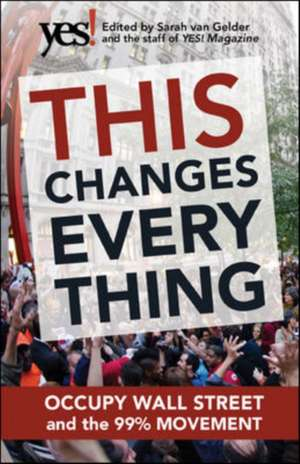 This Changes Everything: Occupy Wall Street And Th