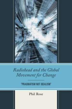 RADIOHEAD AMP THE GLOBAL MOVEMENPB de Phil Rose