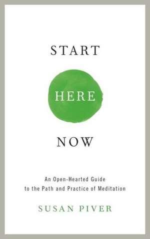 Start Here Now de Susan Piver
