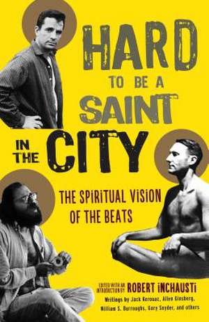 Hard To Be A Saint In The City de Robert Inchausti