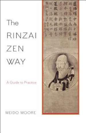 The Rinzai Zen Way de Meido Moore