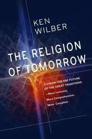 The Religion of Tomorrow de Ken Wilber
