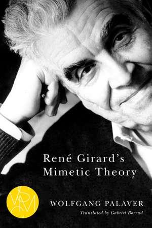 René Girard's Mimetic Theory de Wolfgang Palaver