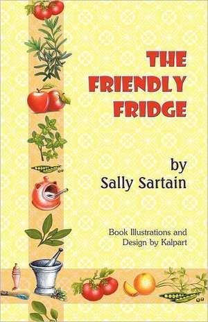The Friendly Fridge de Sally Sartain