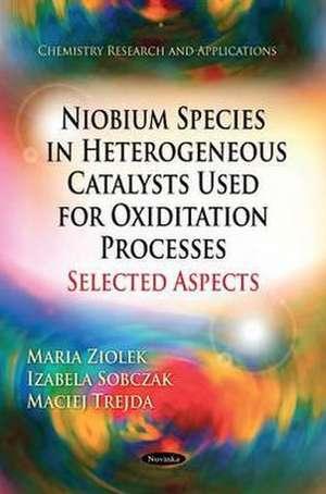 Niobium Species in Heterogeneous Catalysts Used for Oxiditation Processes-Selected Aspects de Maria T. Ziolek