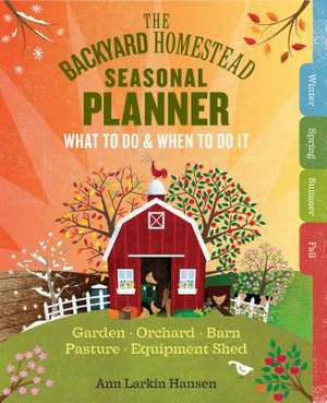 The Backyard Homestead Seasonal Workbook
