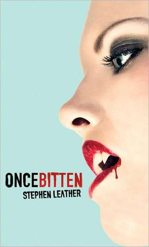 Once Bitten de Stephen Leather