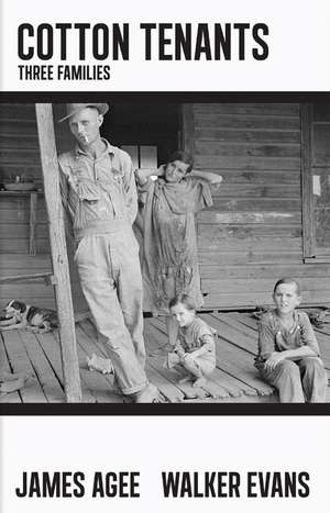 Cotton Tenants: Three Families de James Agee