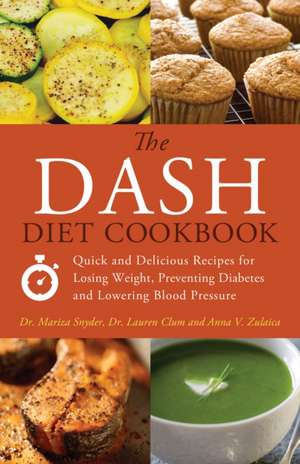 The Dash Diet Cookbook de Mariza Snyder