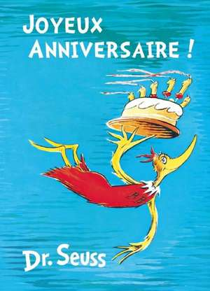 Joyeux Anniversaire: French Edition of Happy Birthday to You de Dr. Seuss