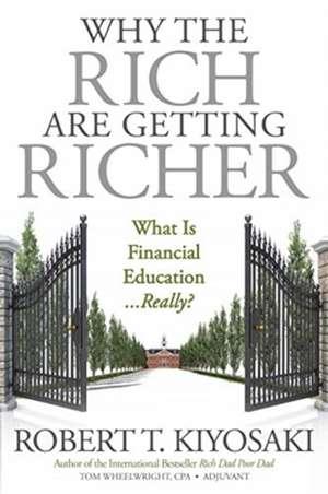 Why the Rich Are Getting Richer de Robert Kiyosaki