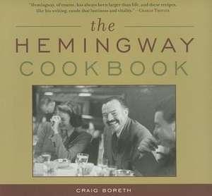 The Hemingway Cookbook de Craig Boreth