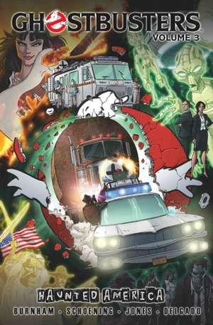 Ghostbusters Volume 3:  Haunted America de Erik Burnham