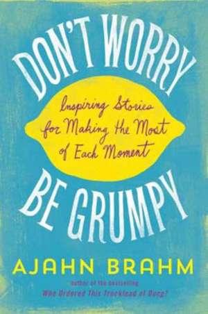 Don't Worry, Be Grumpy imagine