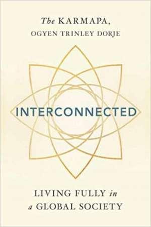 Interconnected de Ogyen Trinley Dorje Karmapa