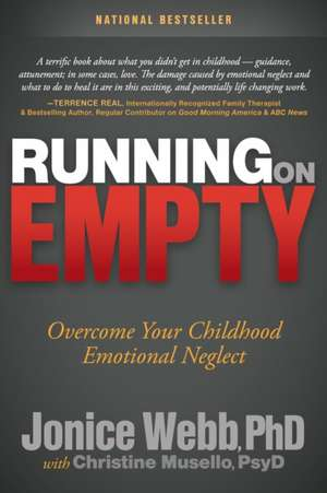 Running on Empty:  Overcome Your Childhood Emotional Neglect de Jonice Webb