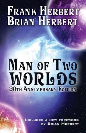Man of Two Worlds:  30th Anniversary Edition de Frank Herbert