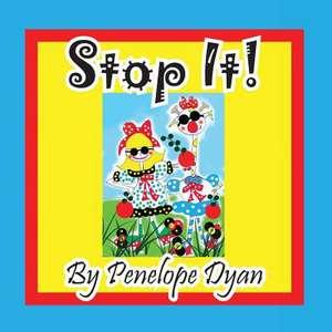 Stop It! de Penelope Dyan