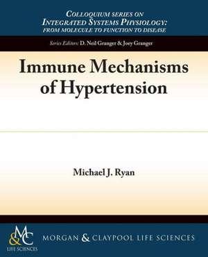 Immune Mechanisms of Hypertension de Michael J. Ryan