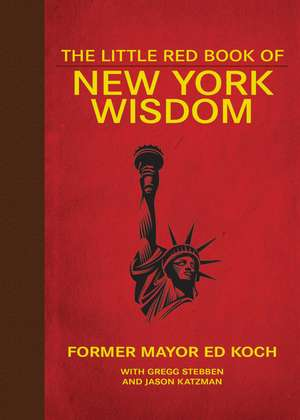 The Little Red Book of New York Wisdom de Ed Koch