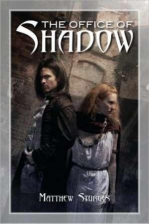 The Office of Shadow de Matthew Sturges