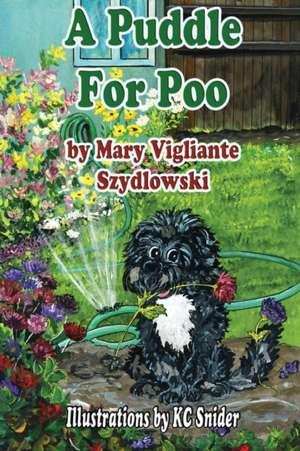 A Puddle for Poo de Mary Vigliante Szydlowski