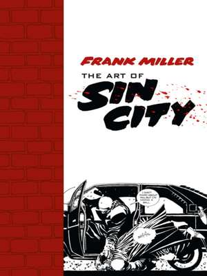 The Art Of Sin City de Frank Miller