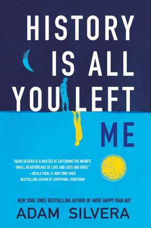 History Is All You Left Me de Adam Silvera